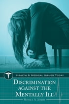 Discrimination against the Mentally Ill by Monica A. Joseph