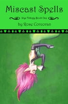 Miscast Spells: The Styx Trilogy Book One by Rose Corcoran