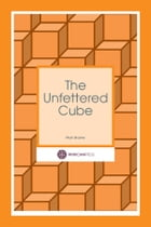 The Unfettered Cube: A poem by Mark Brayley