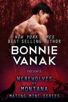 Werewolves of Montana Mating Mini Boxed Set: (Includes Books 1-5) by Bonnie Vanak