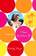 The Nannies: Have to Have It by Melody Mayer