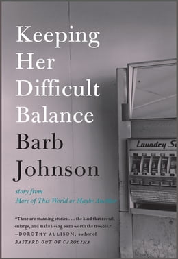 Book Keeping Her Difficult Balance by Barb Johnson