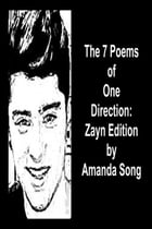 The 7 Poems of One Direction: Zayn Edition by Amanda Song