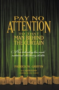 Pay No Attention to that Man Behind the Curtain: How Technology has made Traditional Advertising…