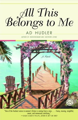Book All This Belongs to Me: A Novel by Ad Hudler