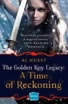 A Time of Reckoning (The Golden Key Legacy, Book 4) by AJ Nuest