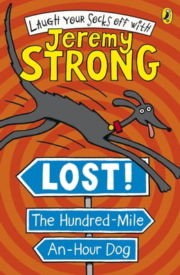 Book Lost! The Hundred-Mile-An-Hour Dog by Jeremy Strong