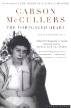 The Mortgaged Heart: Selected Writings by Carson McCullers