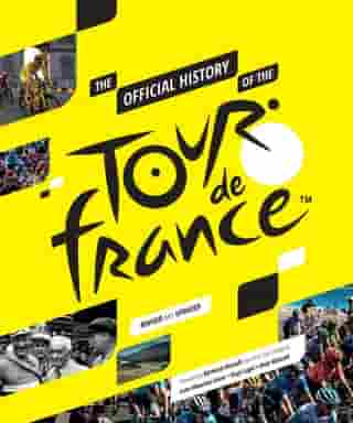 The Official History of The Tour De France by Luke Edwardes-Evans
