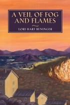 A Veil of Fog and Flames by Lori Hart Beninger