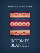Iktomi's blanket by Old Indian Legends