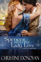 Spencer meets his Lady Love: A Seabrook Family Saga, #5 by Christine Donovan