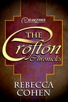 The Crofton Chronicles by Rebecca Cohen