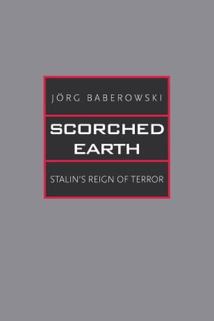 Scorched Earth Stalin's Reign of Terror