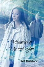 Memories of Me and You by Kat Halstead