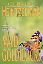 Mad Goldilocks by Chuck Heintzelman