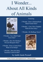 I Wonder…About All Kinds of Animals: A set of Seven I Wonder Books by Judith Janda Presnall