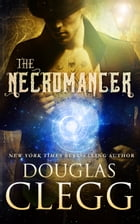 The Necromancer: Diary of a Victorian Occultist by Douglas Clegg