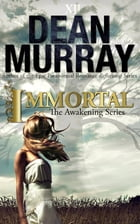 Immortal (The Awakening Volume 2) by Dean Murray
