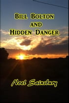 Bill Bolton and Hidden Danger by Noel Sainsbury