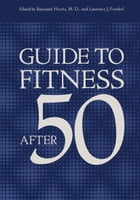 Guide to Fitness After Fifty by L.J. Frankel