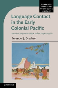Language Contact in the Early Colonial Pacific: Maritime Polynesian Pidgin before Pidgin English