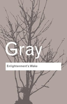 Book Enlightenment's Wake by Gray, John