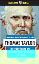 Introduction to the Writings and Philosophy of Plato by Thomas Taylor