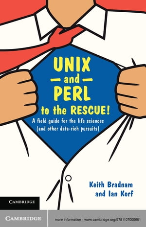UNIX and Perl to the Rescue! A Field Guide for the Life Sciences (and Other Data-rich Pursuits)