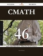 CMath 46 Success Secrets - 46 Most Asked Questions On CMath - What You Need To Know
