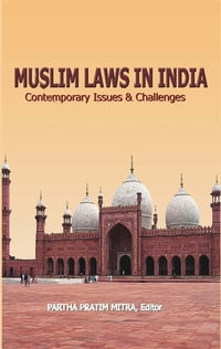Muslim Laws in India: Contemporary Issues & Challenges