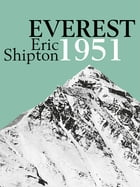 Everest 1951: The Mount Everest Reconnaissance Expedition 1951 by Eric Shipton