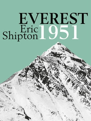 Everest 1951 The Mount Everest Reconnaissance Expedition 1951