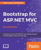 Bootstrap for ASP.NET MVC - Second Edition by Pieter van der Westhuizen