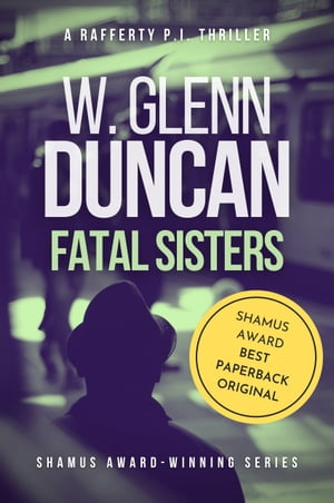 Fatal Sisters: A Rafferty P.I. Thriller