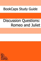Discussion Questions: Romeo and Juliet by BookCaps