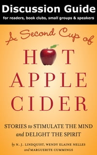 Discussion Guide for A Second Cup of Hot Apple Cider: Stories to Stimulate the Mind and Delight the…