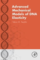 Advanced Mechanical Models of DNA Elasticity by Yakov M Tseytlin