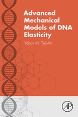 Book Advanced Mechanical Models of DNA Elasticity by Yakov M Tseytlin