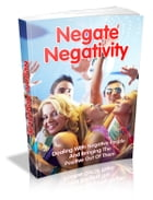Negate Negativity by Anonymous