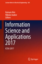 Information Science and Applications 2017: ICISA 2017 by Kuinam Kim