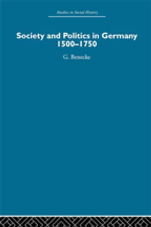 Society and Politics in Germany 1500-1750
