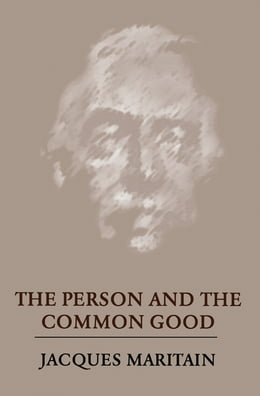 Book The Person and the Common Good by Jacques Maritain