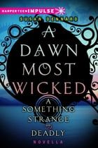 A Dawn Most Wicked by Susan Dennard