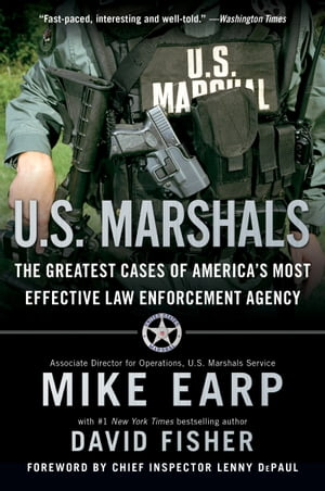 U.S. Marshals Inside America's Most Storied Law Enforcement Agency