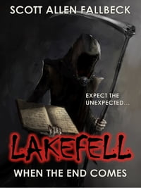 When The End Comes (Lakefell Story 2)