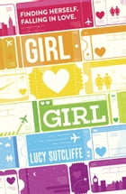 Girl Hearts Girl by Lucy Sutcliffe