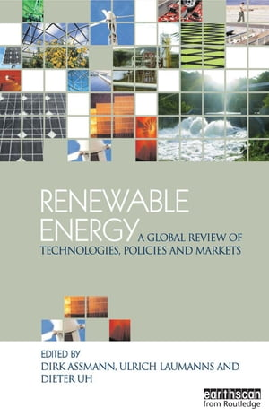 Renewable Energy A Global Review of Technologies,  Policies and Markets