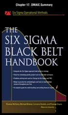 The Six Sigma Black Belt Handbook, Chapter 17 - DMAIC Summary by Thomas McCarty