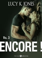Encore ! vol. 3 by Lucy K. Jones